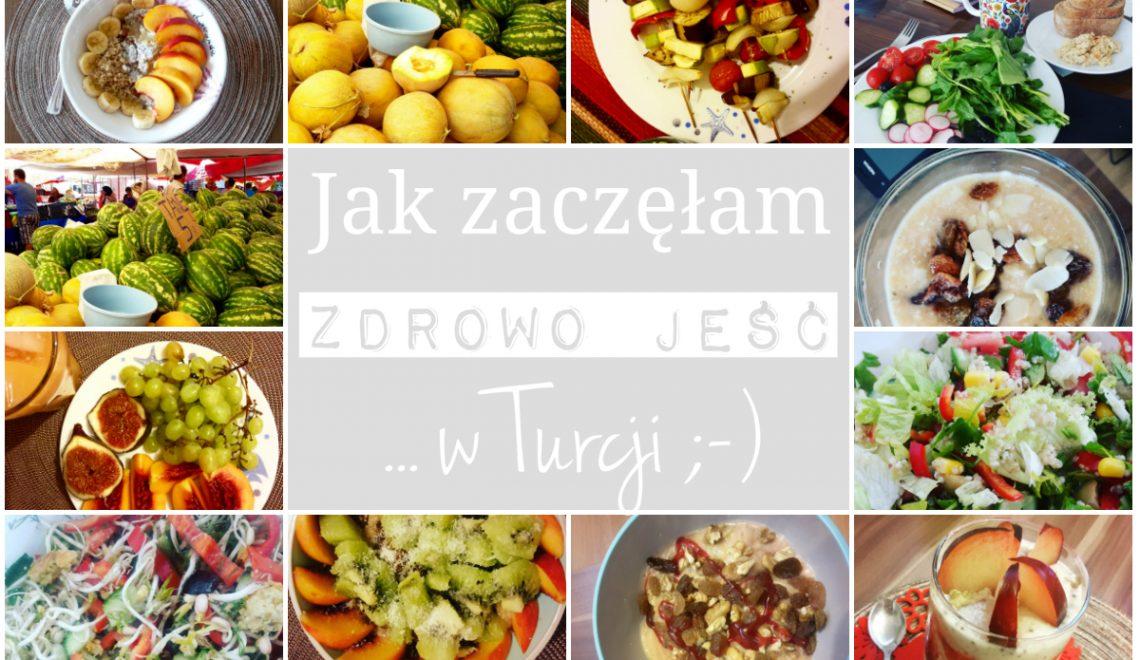 Jak zaczęłam zdrowo jeść (w Turcji)