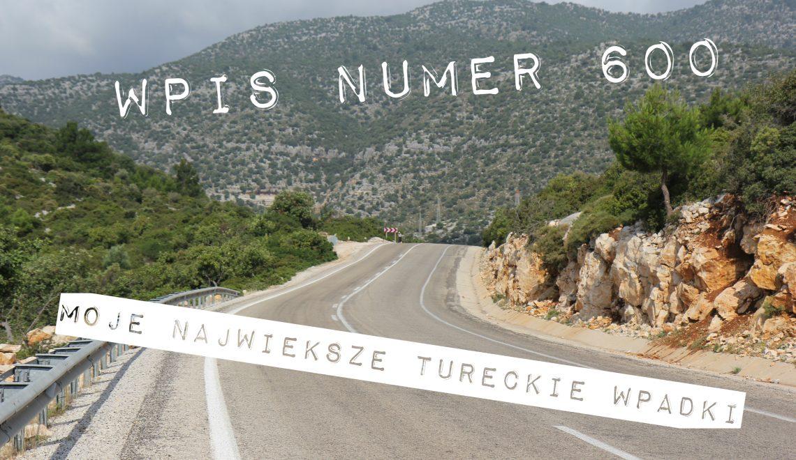 Wpis numer 600: Moje największe tureckie wpadki