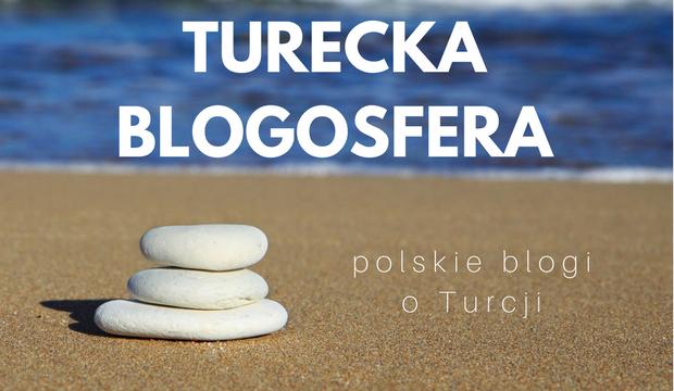 turecka blogosfera polskie blogi o turcji