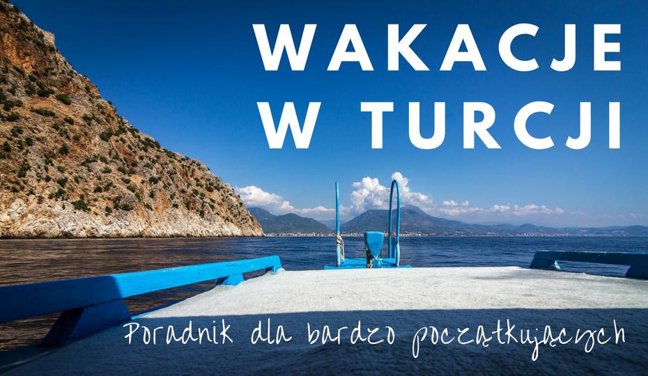 Wyjazd do Turcji – poradnik dla bardzo początkujących