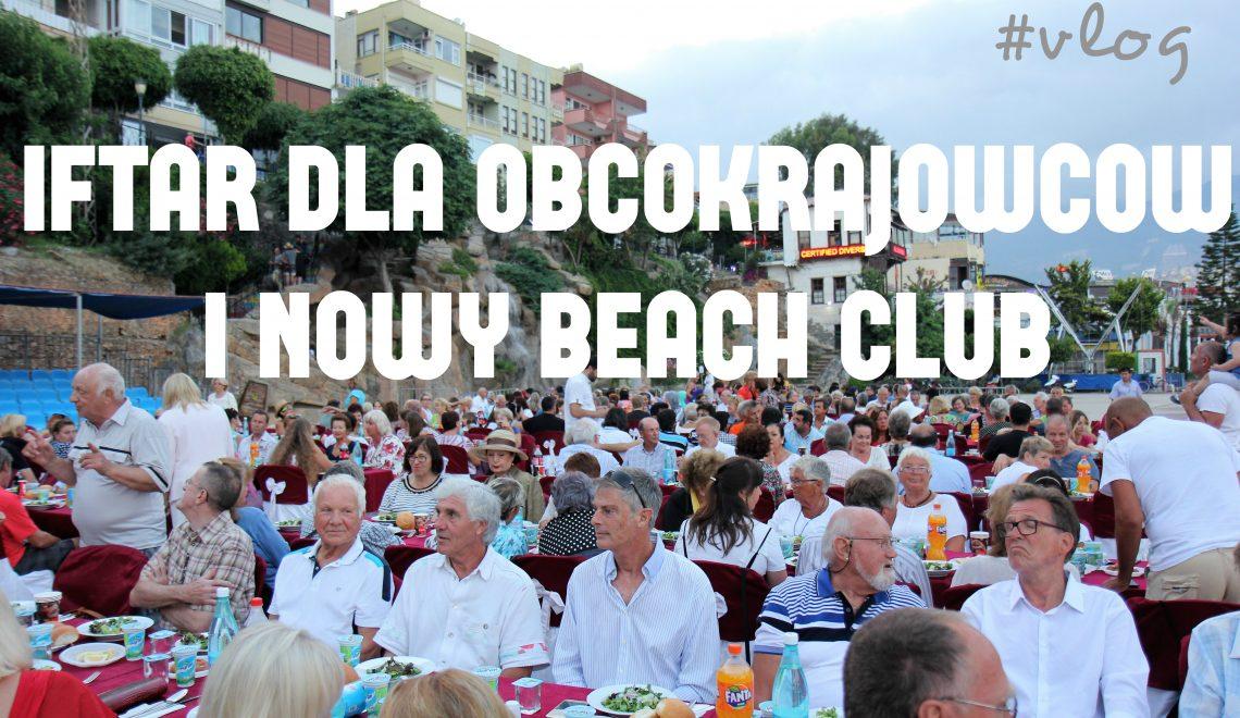 Vlog: Iftar dla obcokrajowcow i nowy beach club