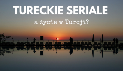 Tureckie seriale a życie w Turcji