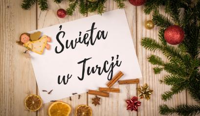 Święta w Turcji - jak spędzają Święta Polacy w Turcji?