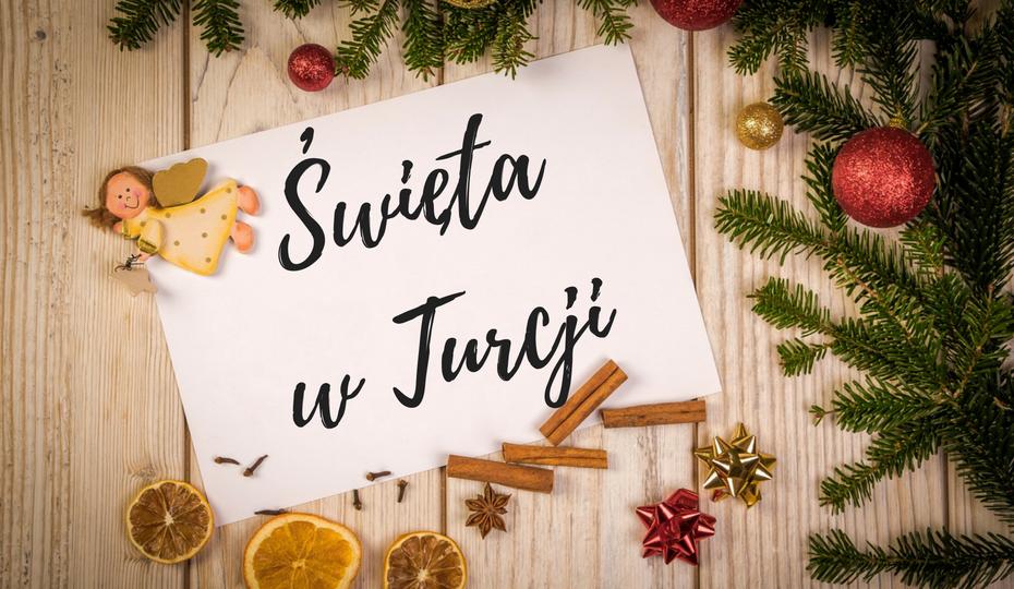 Święta w Turcji – jak spędzają je Polacy?
