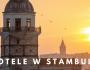 hotele w Stambule