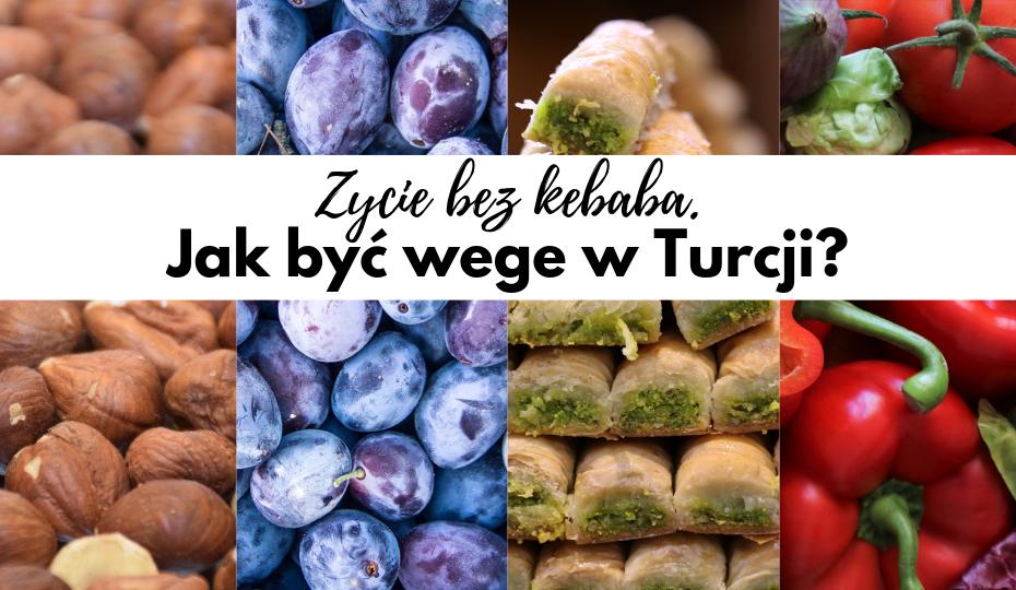 Życie bez kebaba. Jak być wege w Turcji?